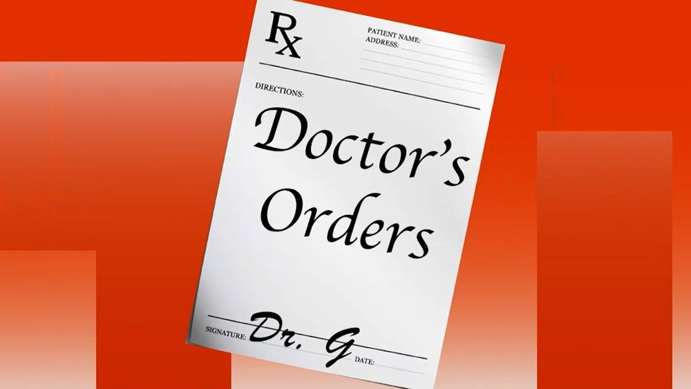 Here Are Your Doctor's Orders For Today